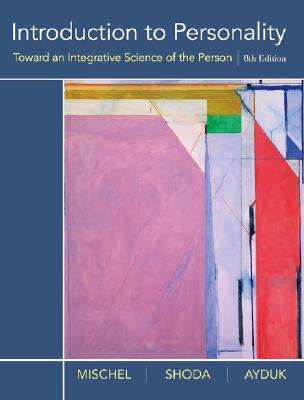 Introduction to Personality By Mischel, Walter/ Shoda, Yuichi/ Ayduk, Ozlem